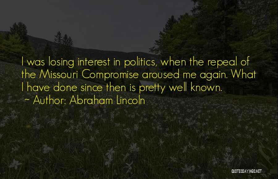 Losing Interest Quotes By Abraham Lincoln