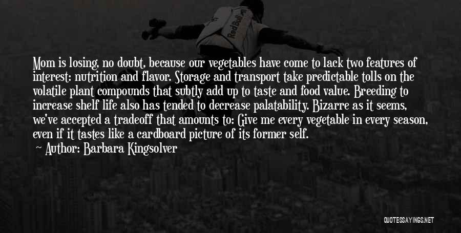 Losing Interest Quotes By Barbara Kingsolver