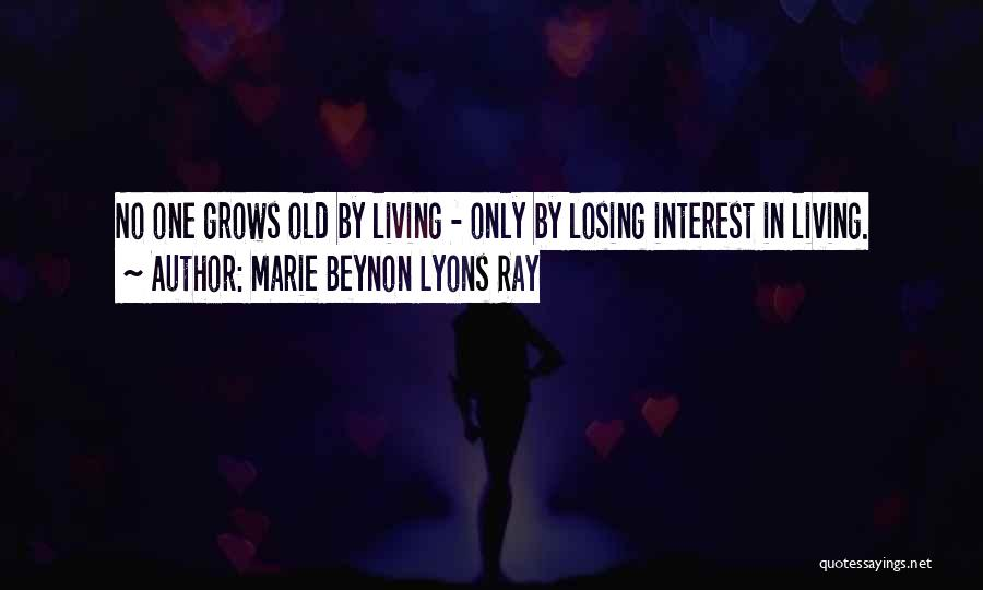 Losing Interest Quotes By Marie Beynon Lyons Ray