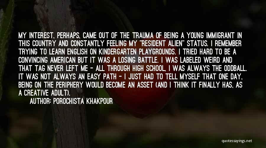 Losing Interest Quotes By Porochista Khakpour