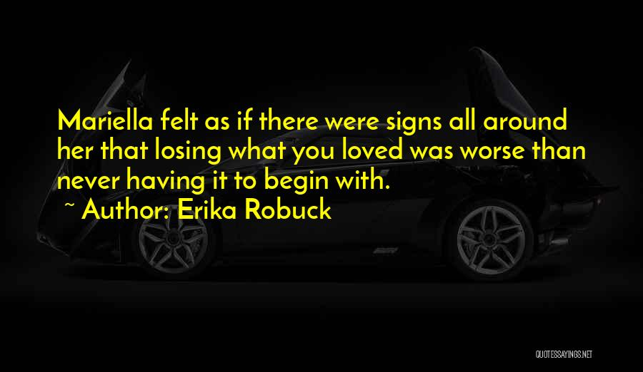 Losing Loved You Never Had Quotes By Erika Robuck