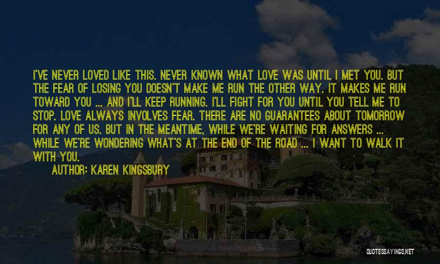 Losing Loved You Never Had Quotes By Karen Kingsbury