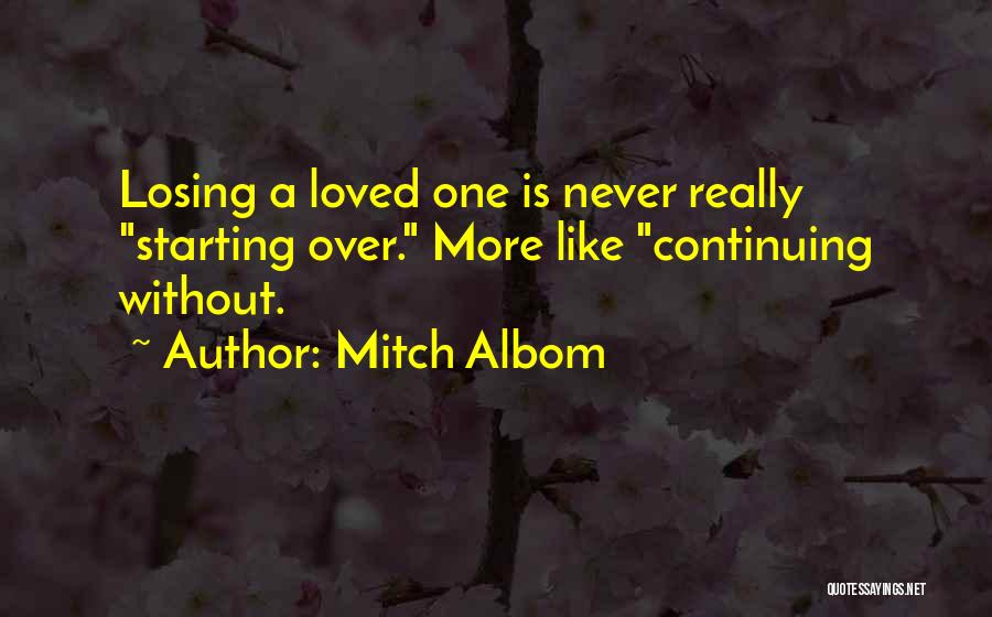 Losing Loved You Never Had Quotes By Mitch Albom