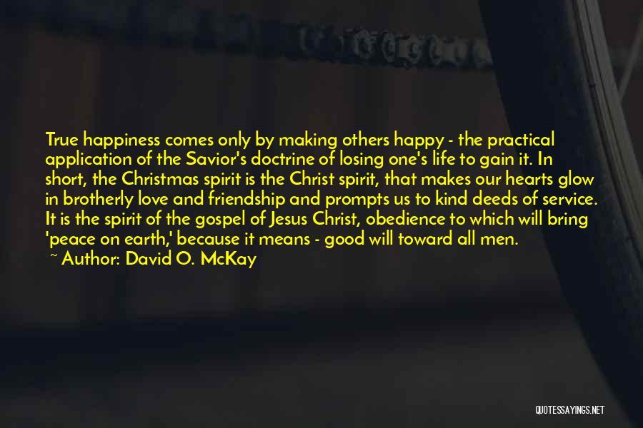 Losing My Friendship Quotes By David O. McKay