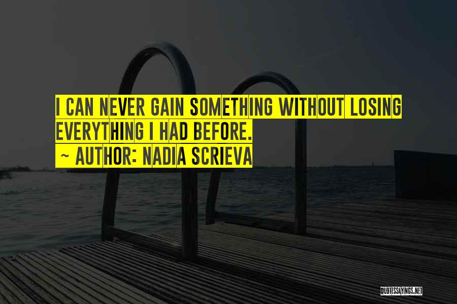 Losing My Friendship Quotes By Nadia Scrieva