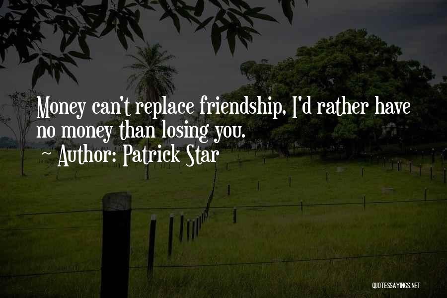 Losing My Friendship Quotes By Patrick Star