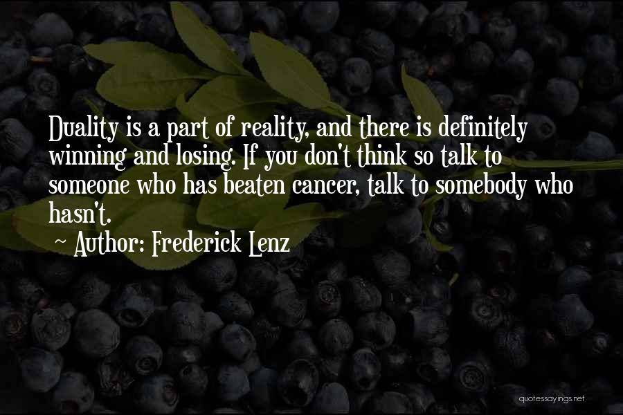 Losing Someone To Cancer Quotes By Frederick Lenz