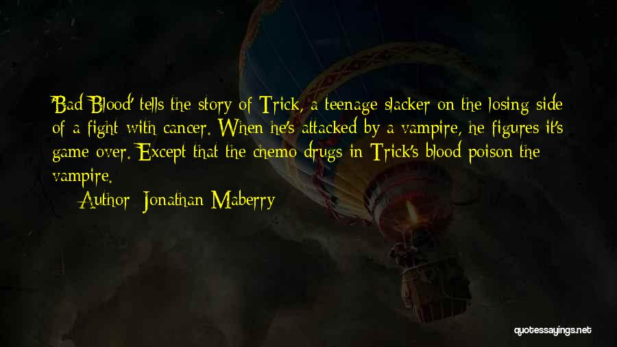 Losing Someone To Cancer Quotes By Jonathan Maberry