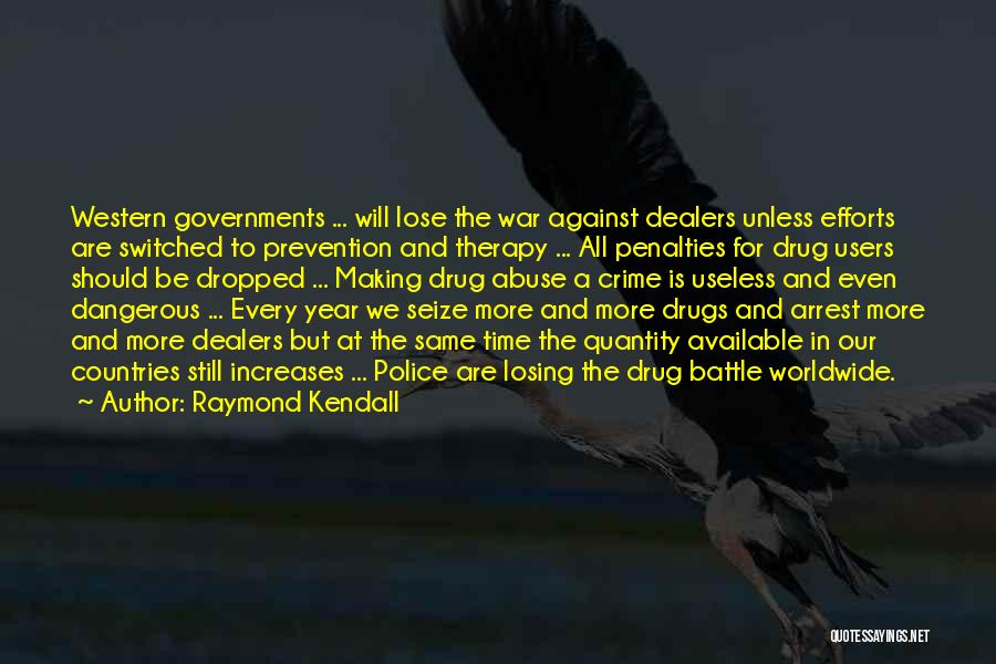 Losing Someone To Drugs Quotes By Raymond Kendall