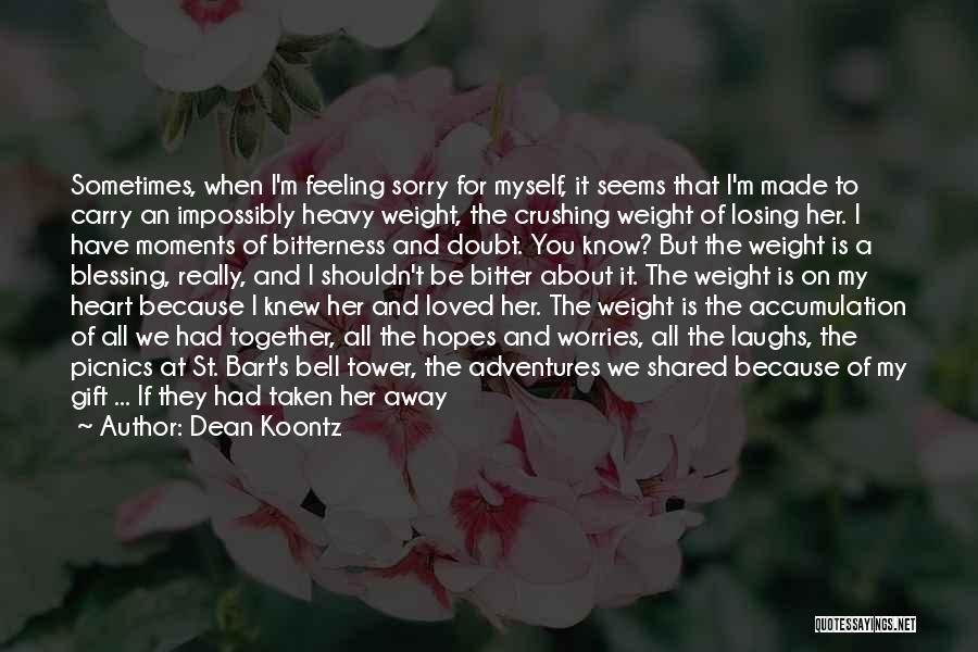 Losing Someone You Never Met Quotes By Dean Koontz