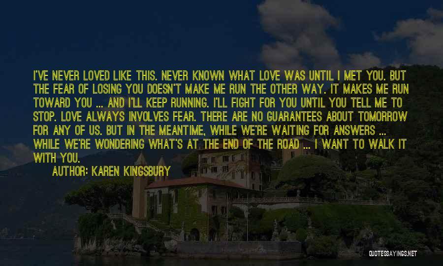 Losing Someone You Never Met Quotes By Karen Kingsbury