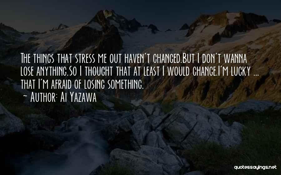 Losing The Best Thing Quotes By Ai Yazawa
