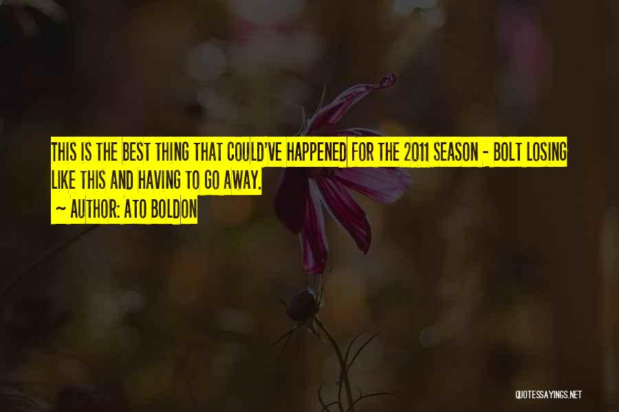 Losing The Best Thing Quotes By Ato Boldon