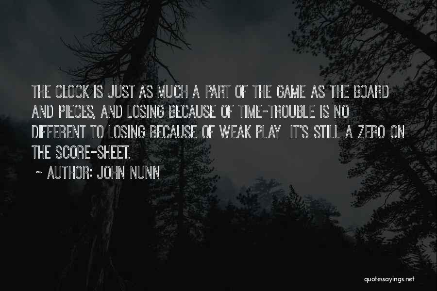Losing The Best Thing Quotes By John Nunn