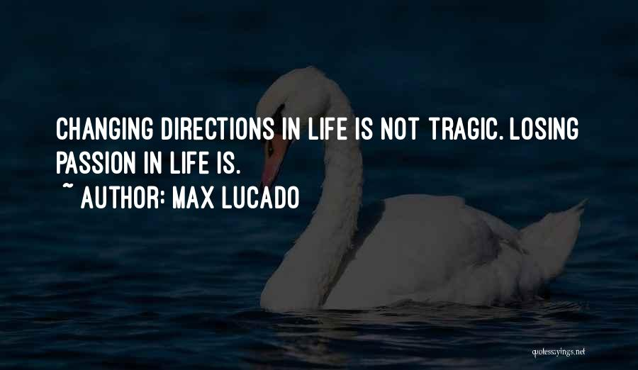 Losing The Best Thing Quotes By Max Lucado