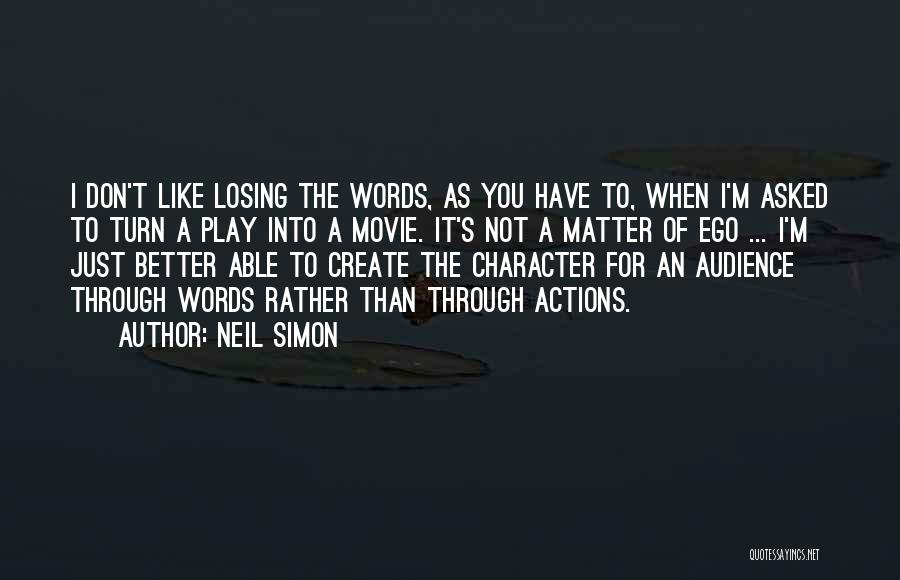 Losing The Best Thing Quotes By Neil Simon