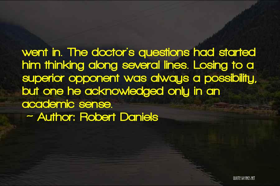 Losing The Best Thing Quotes By Robert Daniels