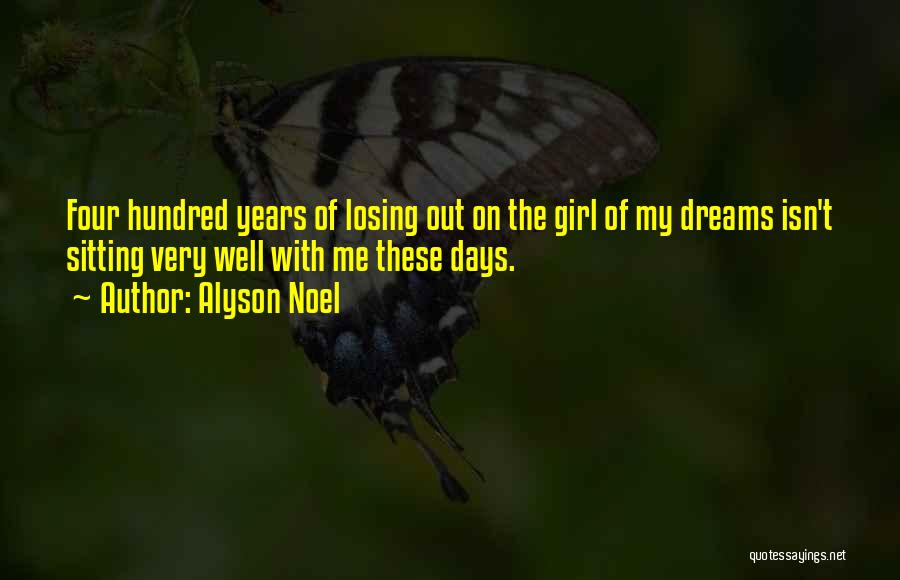 Losing The Girl Of Your Dreams Quotes By Alyson Noel