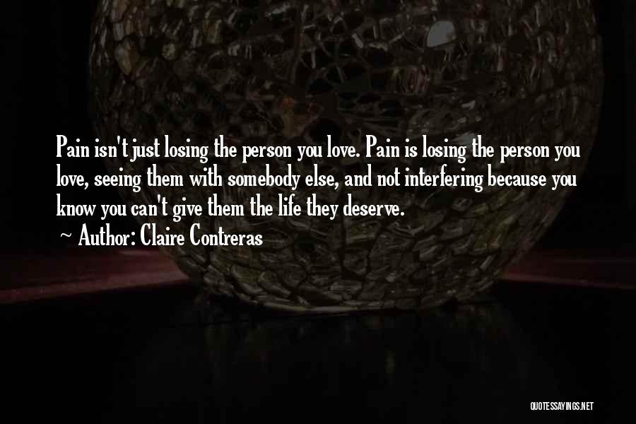 Losing The One You Love To Someone Else Quotes By Claire Contreras