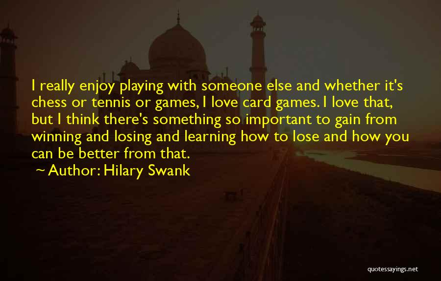 Losing The One You Love To Someone Else Quotes By Hilary Swank