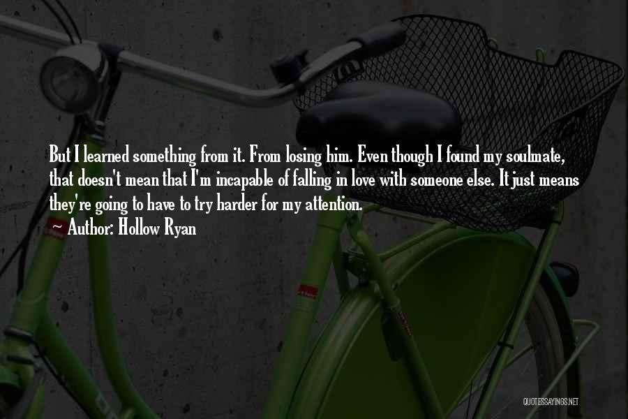 Losing The One You Love To Someone Else Quotes By Hollow Ryan
