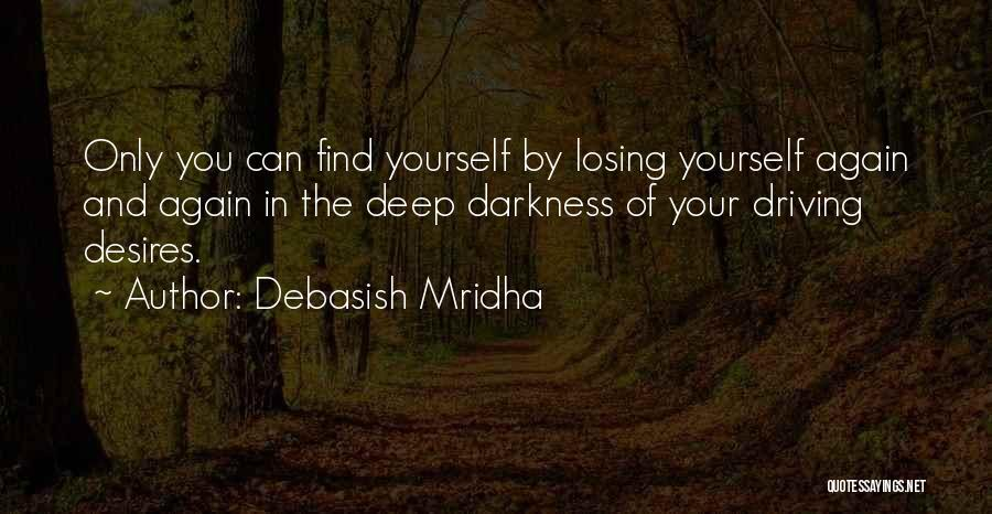 Losing You Again Quotes By Debasish Mridha