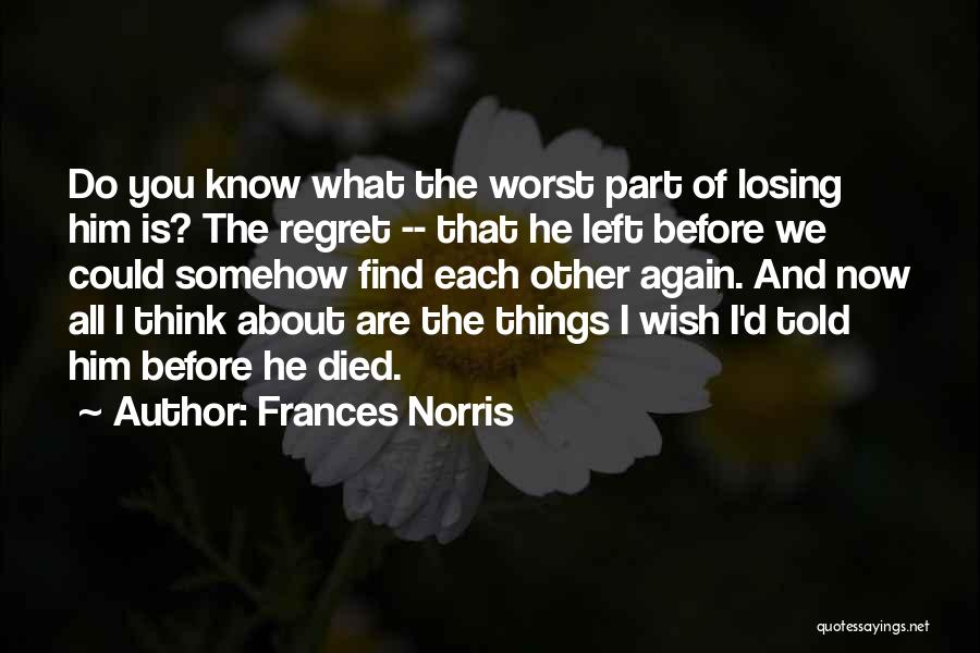 Losing You Again Quotes By Frances Norris