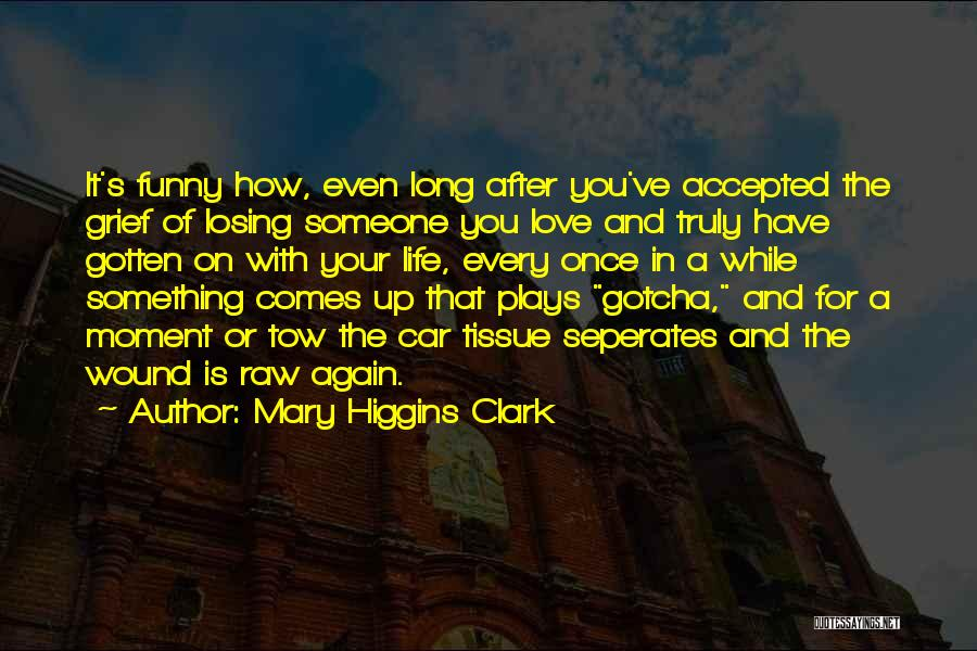 Losing You Again Quotes By Mary Higgins Clark