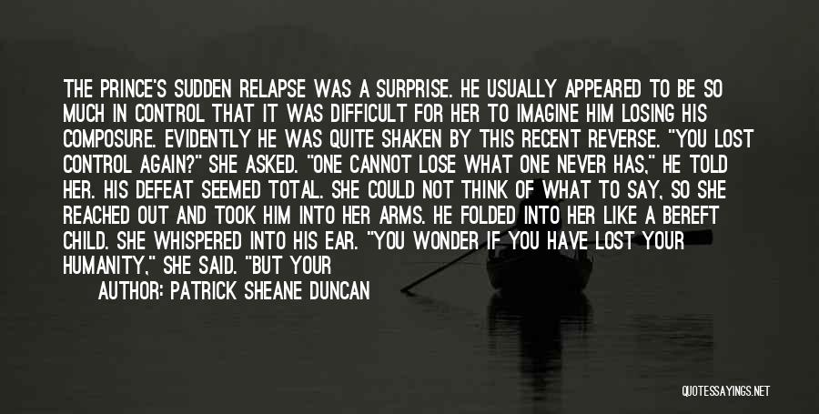 Losing You Again Quotes By Patrick Sheane Duncan