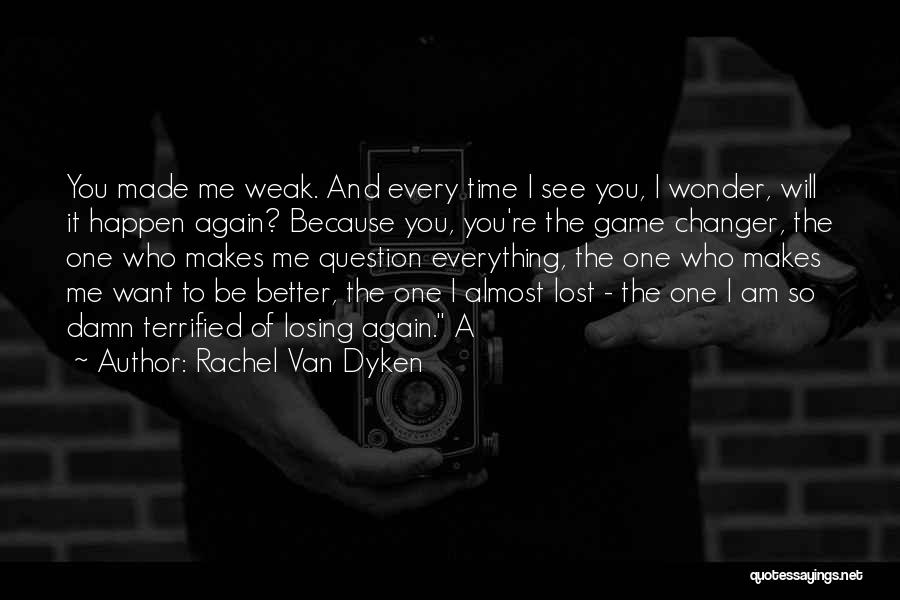 Losing You Again Quotes By Rachel Van Dyken