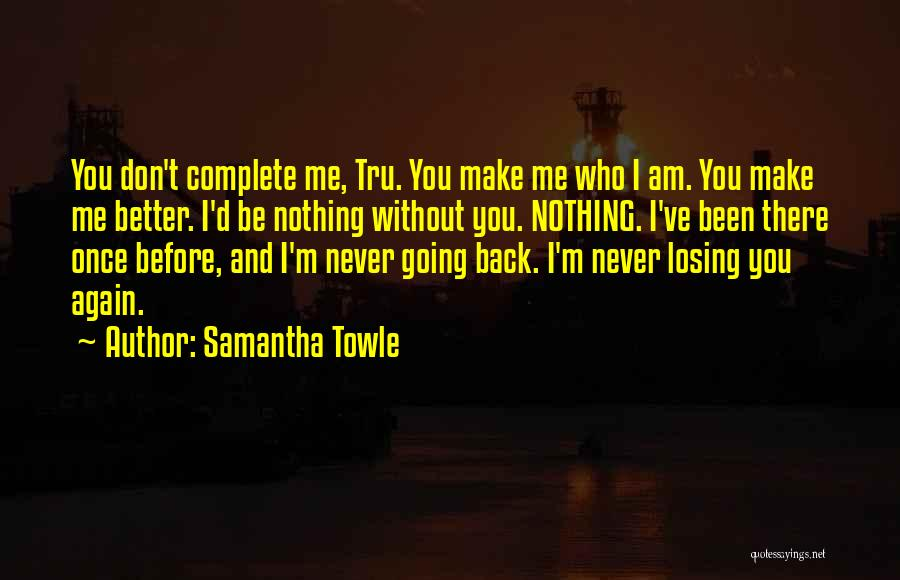 Losing You Again Quotes By Samantha Towle