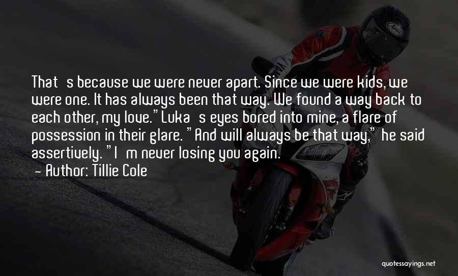 Losing You Again Quotes By Tillie Cole