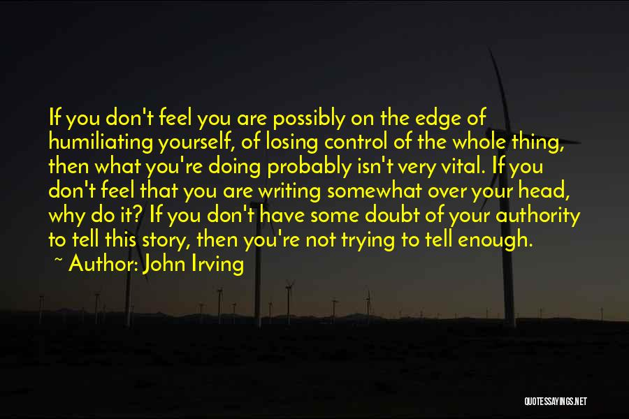 Losing Your Head Quotes By John Irving