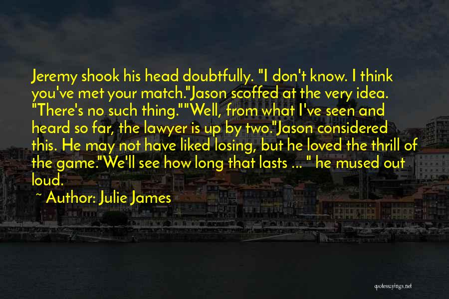 Losing Your Head Quotes By Julie James
