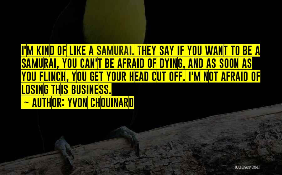 Losing Your Head Quotes By Yvon Chouinard