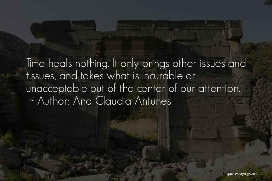 Loss And Healing Quotes By Ana Claudia Antunes