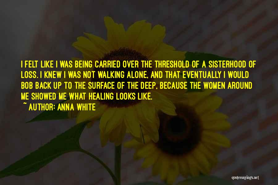 Loss And Healing Quotes By Anna White