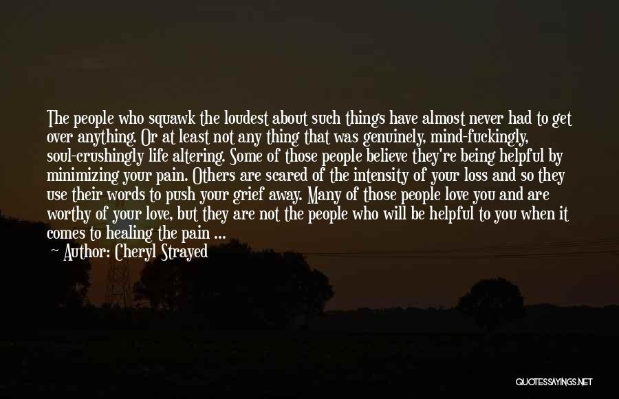 Loss And Healing Quotes By Cheryl Strayed