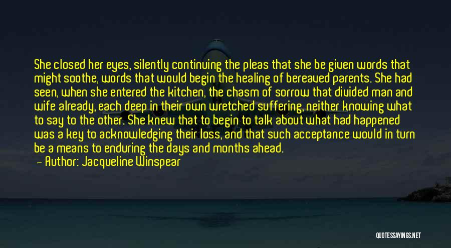 Loss And Healing Quotes By Jacqueline Winspear