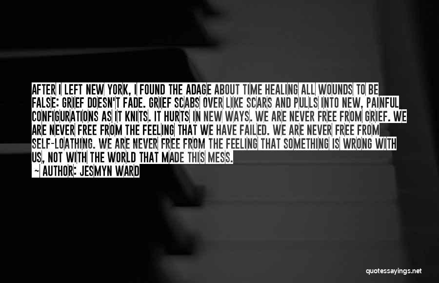 Loss And Healing Quotes By Jesmyn Ward