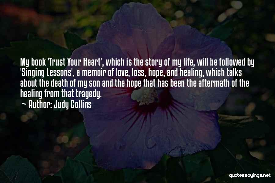 Loss And Healing Quotes By Judy Collins