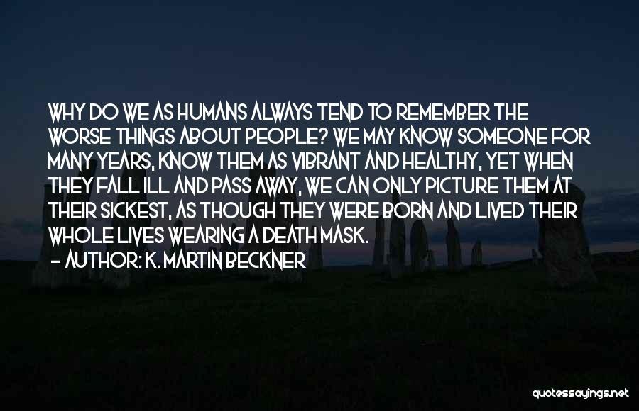 Loss And Healing Quotes By K. Martin Beckner
