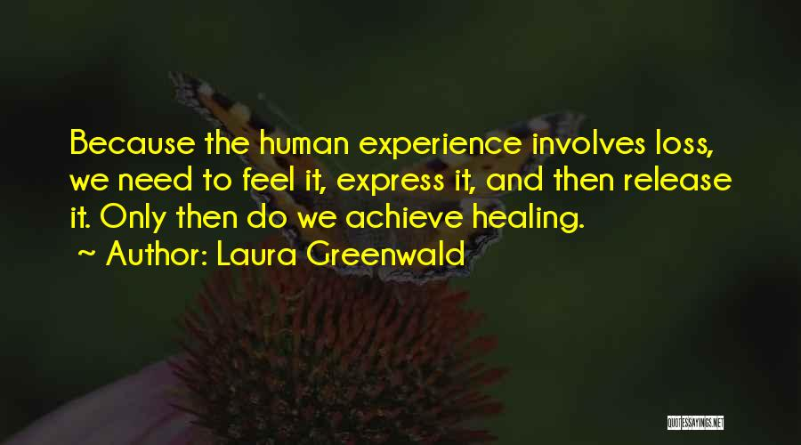 Loss And Healing Quotes By Laura Greenwald