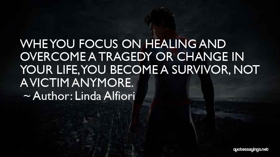 Loss And Healing Quotes By Linda Alfiori