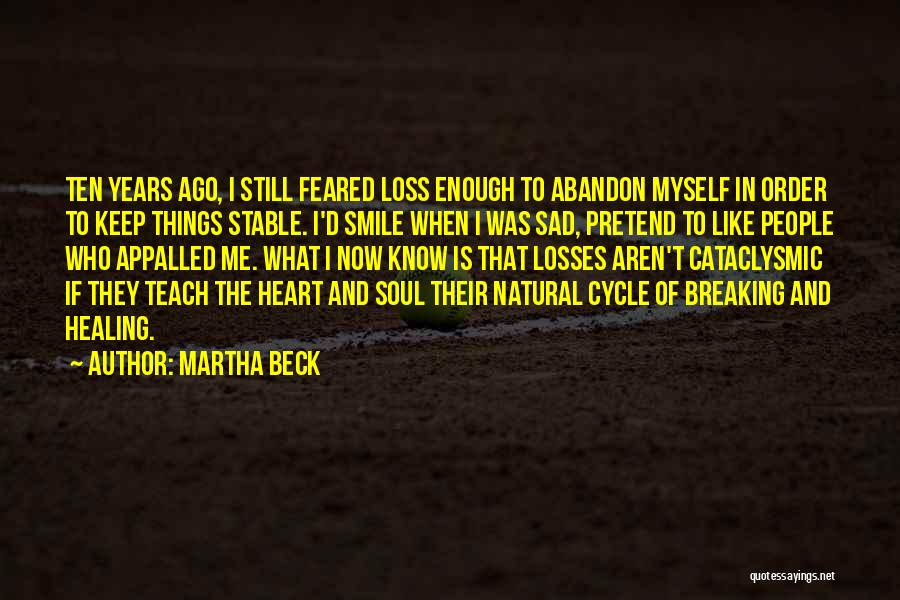 Loss And Healing Quotes By Martha Beck