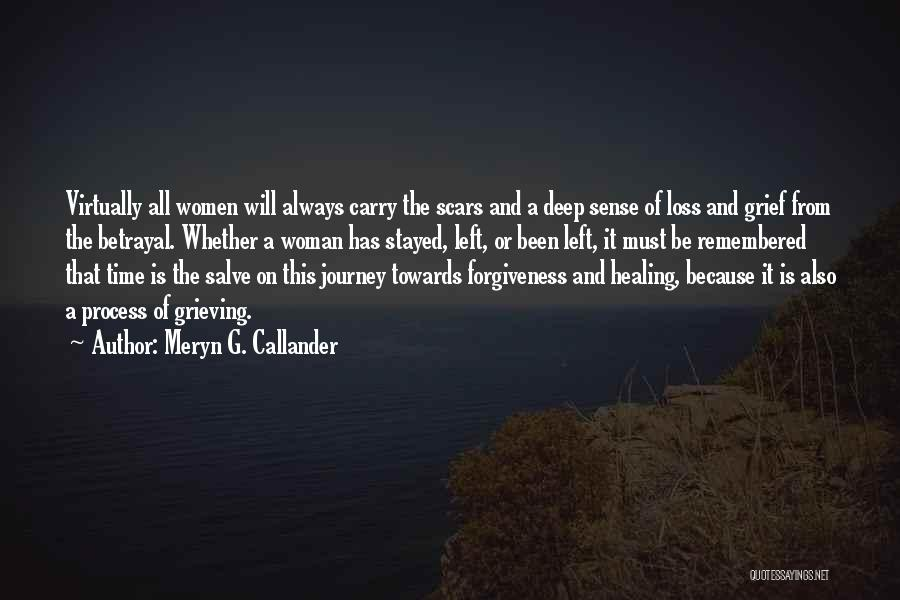 Loss And Healing Quotes By Meryn G. Callander