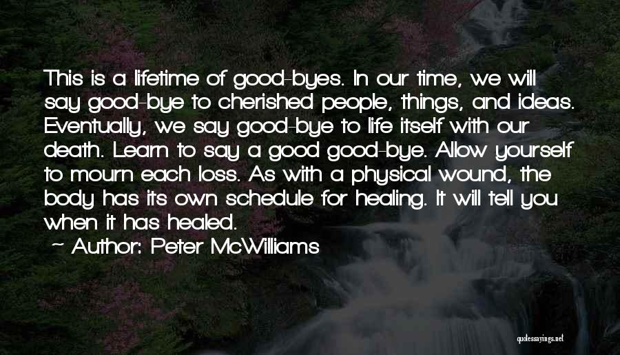 Loss And Healing Quotes By Peter McWilliams