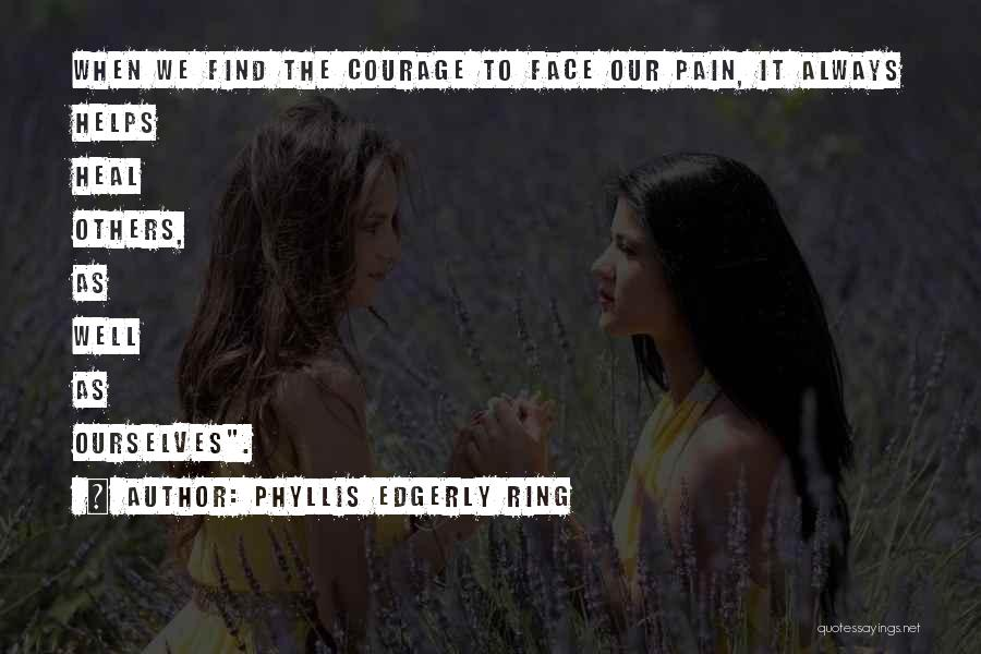 Loss And Healing Quotes By Phyllis Edgerly Ring