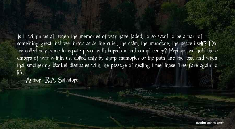 Loss And Healing Quotes By R.A. Salvatore