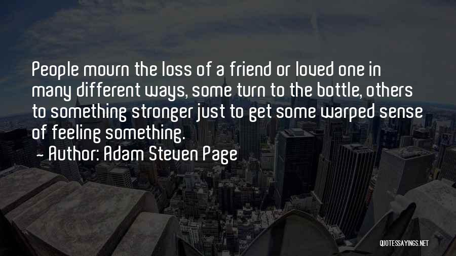 Loss Friend Quotes By Adam Steven Page